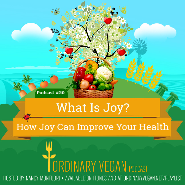What is joy? Health and wellness isn't just about food. Positive emotions like joy have been linked with better health and longevity. And joy is attainable! (vegan) ordinaryvegan.net