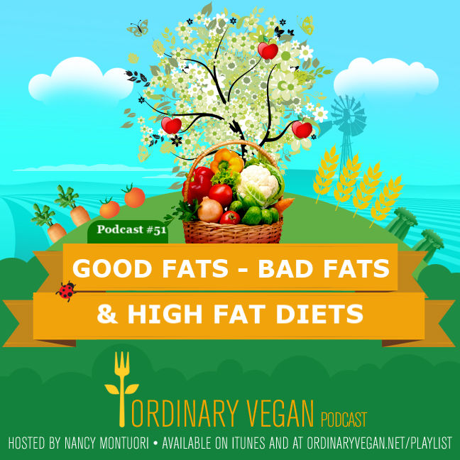 Good fats and bad fats are found in a variety of food and all fats are not created equal. Learn what fats promote health and what high fat diets to avoid. (#vegan) ordinaryvegan.net