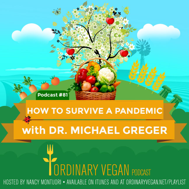Podcast #81: How To Survive A Pandemic with Dr. Michael Greger