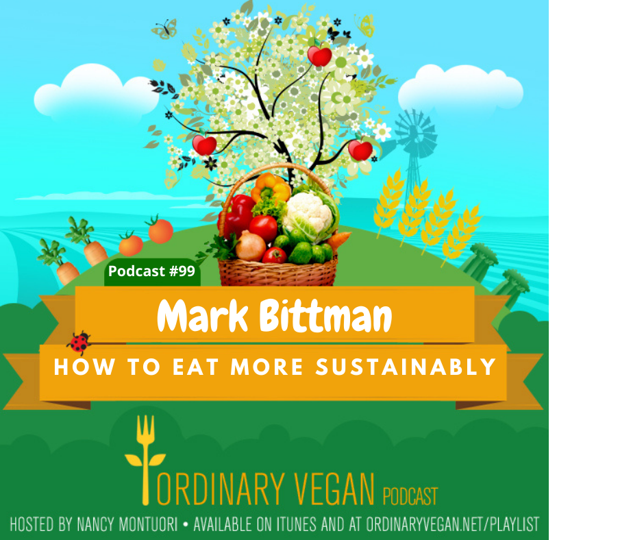 Podcast #99: Mark Bittman – How To Eat More Sustainably